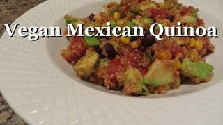 Vegan Mexican Quinoa | Meal Time With Jen