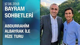 Abdurrahim Albayrak, Memlekette Bayram Rize bölümüne konuk oldu - 17.06.2018 Pazar