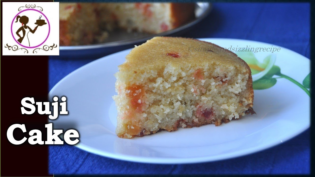 Cake Recipes In Otg Youtube: Suji/Semolina/Rava Cake Recipe