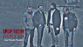 Grup Vatan || Hatçe Kız || Official Audio