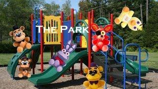 FnaF Plush Adventures Episode 17 The Park