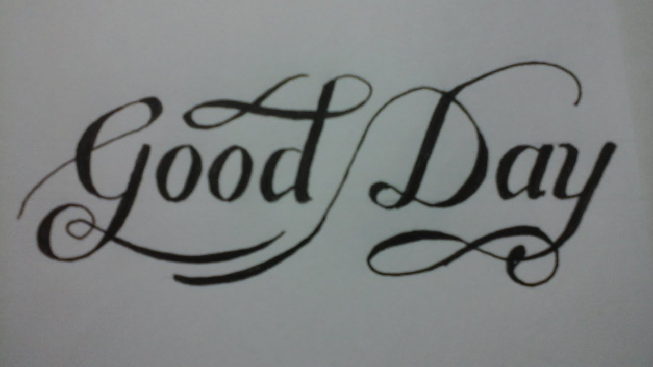 alphabet writing styles , calligraphy with normal pen , Good Day