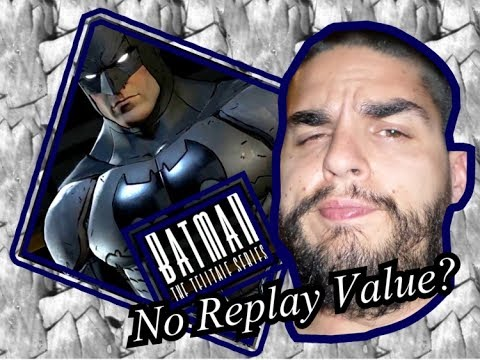 Batman Tell Tale Series: No Replay Value? (Xbox One)