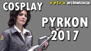 Cosplay na Pyrkon 2017 - najlepsze i najciekawsze kreacje | Retro archiwizacja - odcinek 119