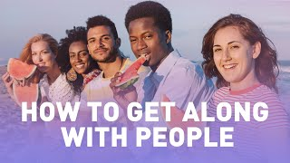 How to Get Along with People - Relationship Advice | Meditation