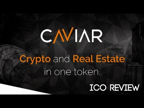 Caviar (CAV) | Crypto & Real Estate In One Token (ICO Review)