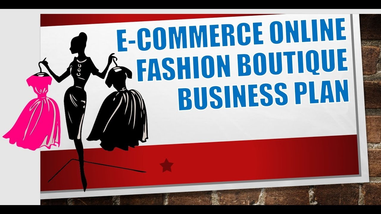 E Commerce Online Fashion Boutique Business Plan Template YouTube - Fashion business plan template