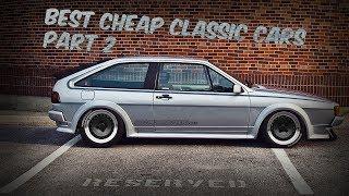 Best Cheap Classic Cars Part 2