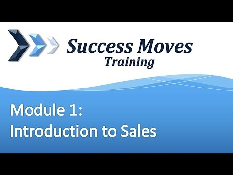 Success Moves Training: Module 1 - Introduction to Sales