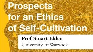 Stuart Elden for Prospects for an Ethics of Self-Cultivation (Monash Prato 2015)