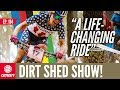 A Life Changing Ride | Dirt Shed Show Ep. 184