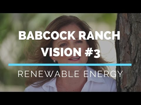 BABCOCK RANCH, FL VISION: Renewable Energy