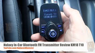 Video Nulaxy In-Car Bluetooth FM Transmitter Review KM18 T10 download MP3, 3GP, MP4, WEBM, AVI, FLV Juli 2018