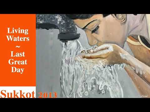 Living Waters | Last Great Day (FOT'13 S20) - Oct. 28, 2013 - Trent Wilde