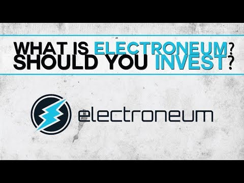 Electroneum - What is it? Should you invest in it?