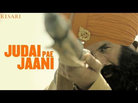 Kesari - Judai Pae Jaani   Kesari   Akshay Kumar & Parineeti Chopra   Yuvraj Hans
