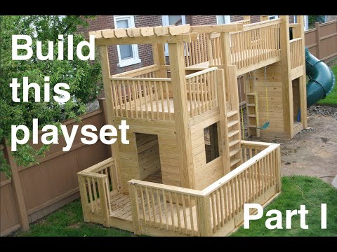 How to build an awesome wood playset! Part I