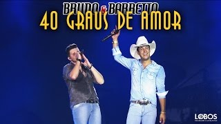 Bruno e Barretto - 40 Graus de Amor DVD &quotA Forca do Interior&quot - Ao Vivo em Londri ...