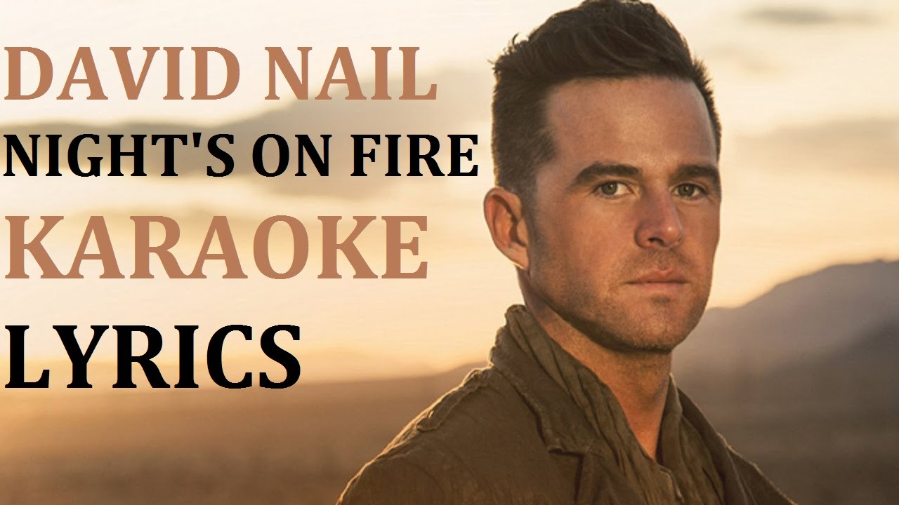 DAVID NAIL - NIGHT\'S ON FIRE KARAOKE COVER LYRICS - YouTube