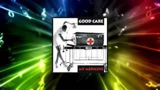 Good Care - My Medicine (Samuel Love Remix) official audio