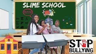 NEW BULLY IN SLIME SCHOOL