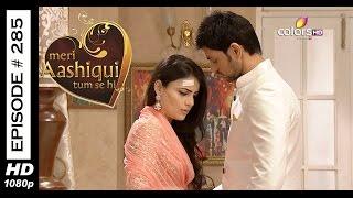 Meri Aashiqui Tum Se Hi - 9th July 2015 - मेरी आशिकी तुम से ही - Full Episode (HD)