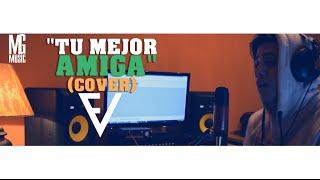 El Villano - Tu Mejor Amiga  (cover) Ft. Alan Brid - Matías González.