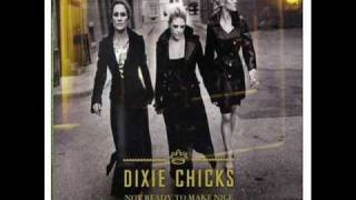 Dixie Chicks   Not Ready to Make Nice