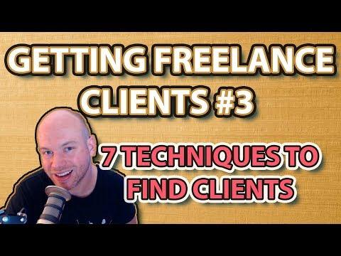 Getting Freelance Clients #3 | 7 Techniques To Find Clients