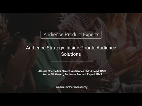 Audience Strategy: Inside Google Audience Solutions