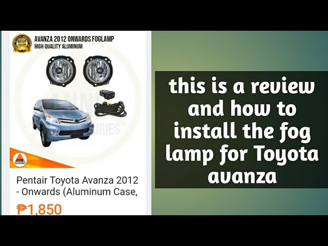 Review And How To Install A Lazada Pentair Toyota Avanza Xenia Fog Lamps 2012 Onwards Youtube