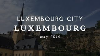 Luxembourg City // May 2016