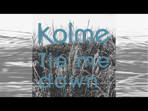 kolme / Tie me down - Lyric Video