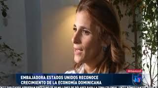 Embajadora Estados Unidos reconoce crecimiento de la economía dominicana