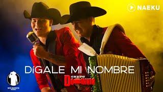 Digale Mi Nombre / Grupo Dominio