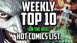 Hot Top 10 Comic Books On The Rise - SEPT (Week 3) 2018, Speculation, Sales & Investing