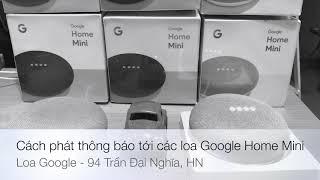 Cách phát thông báo tới các loa Google