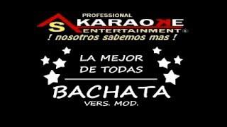 KARAOKE La Mejor De Todas Bachata, Pista Modulada