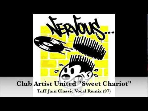 "CLUB ARTIST UNITED ""SWEET CHARIOT"" TuffJam Classic Vocal Remix"