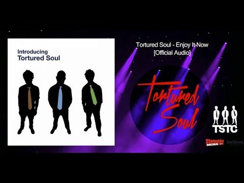 Tortured Soul - Enjoy It Now [Official Audio]