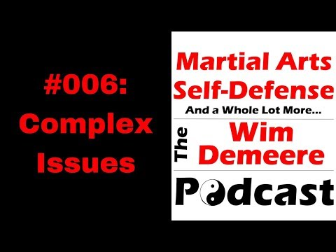 Podcast Episode #006: Complex issues