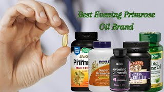 Best Evening Primrose Oil Brand - Top Reviews of 2020