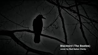 Blackbird (The Beatles) - alternative rock cover by Bad Italian Clerks