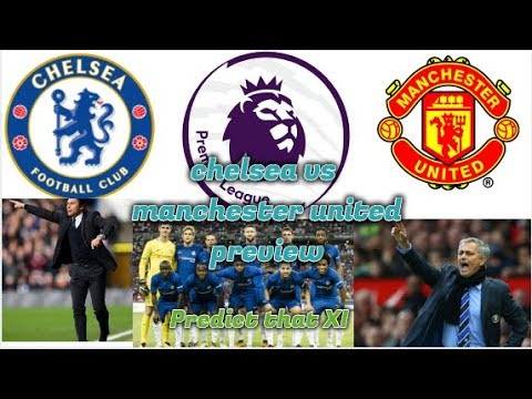 Chelsea vs Man United preview! ! ! !  CONTE'S JOB IS ON THE LINE! ! ! ! ! !
