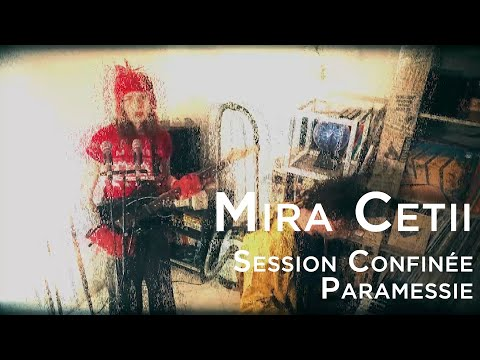 Session Confinee 039 Mira Cetii Paramessie Youtube