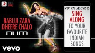 Babuji Zara Dheere Chalo - Dum|Official Bollywood Lyrics|Sonu|Sukhwinder