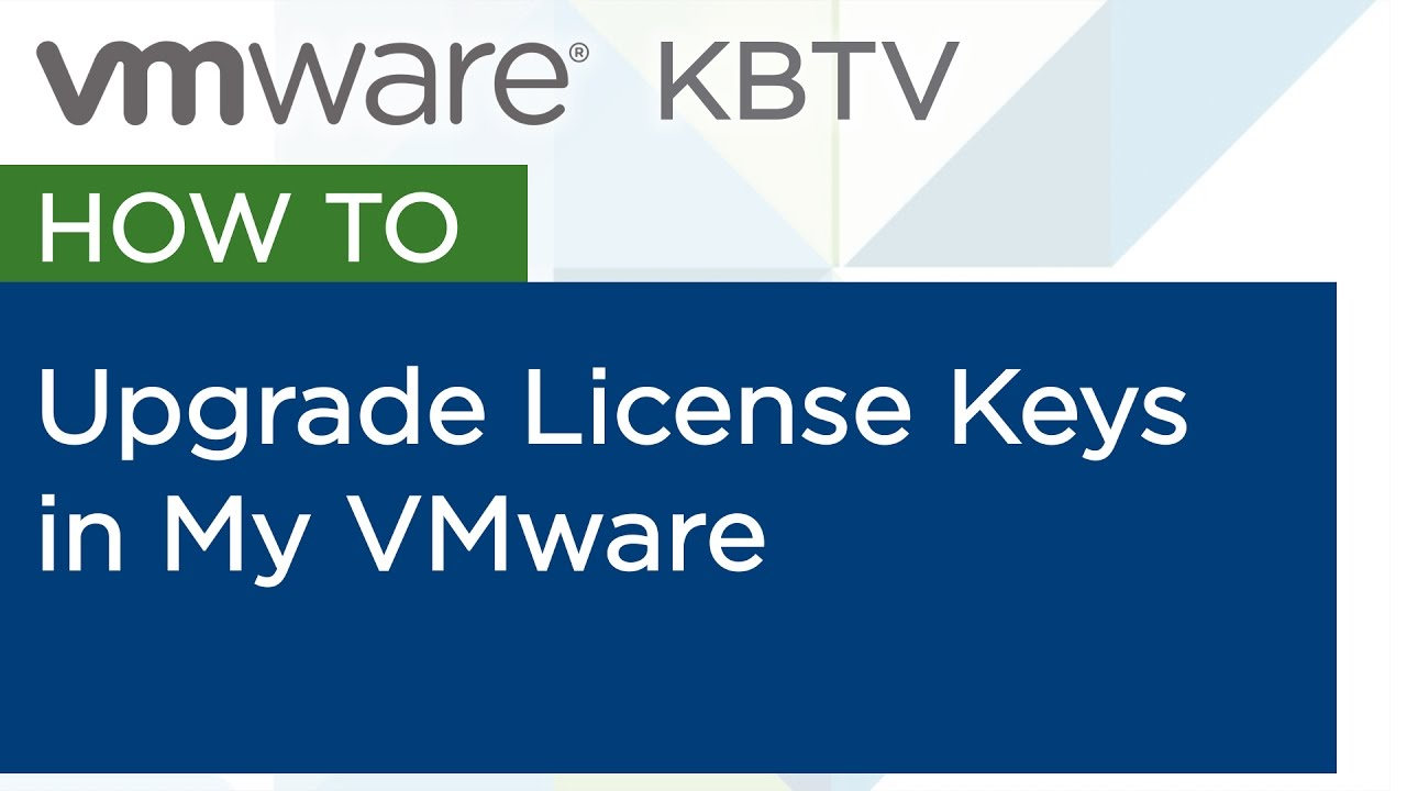 Mockup - How to upgrade License Keys in My VMware