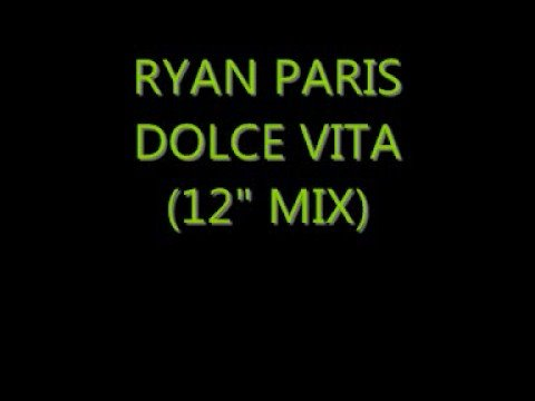 "Ryan Paris - Dolce Vita (12"" mix)"