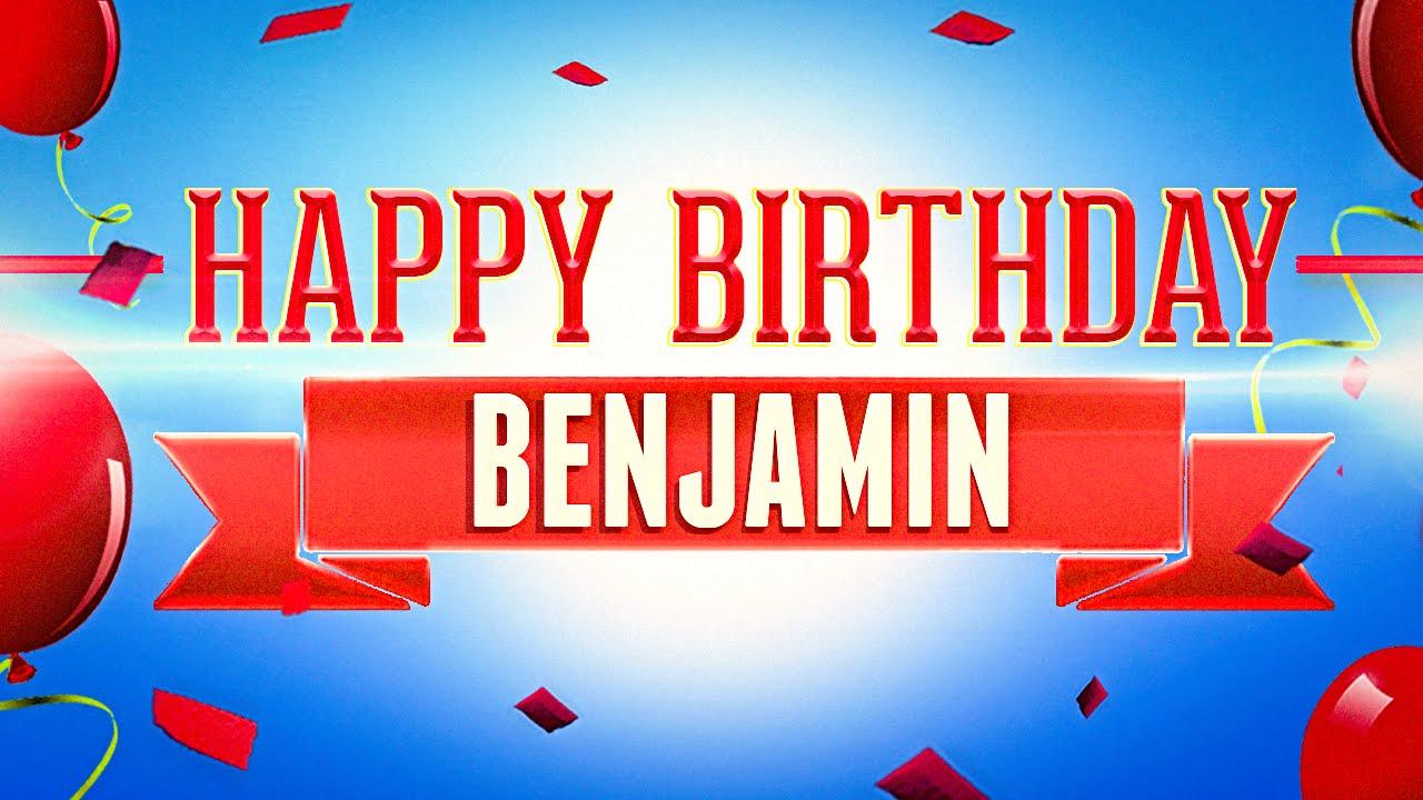 Happy Birthday Benjamin Youtube
