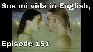 You Are The One  Sos Mi Vida  Episode 151 In English